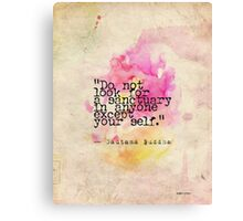 Buddha quote Do not look for sanctuaery Canvas Print