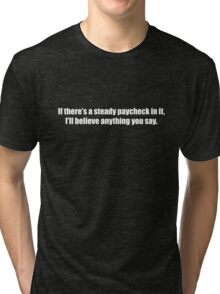 Ghostbusters - If There's a Steady Paycheck  - White Font Tri-blend T-Shirt