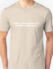 Ghostbusters - If There's a Steady Paycheck  - White Font Unisex T-Shirt