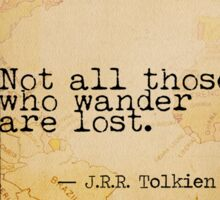 Not all those who wander are lost quote Sticker