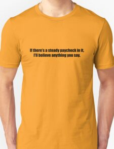 Ghostbusters - If There's a Steady Paycheck  - Black Font T-Shirt