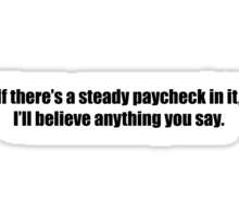 Ghostbusters - If There's a Steady Paycheck  - Black Font Sticker