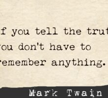 If you tell the truth, you don't have to remember anything Sticker