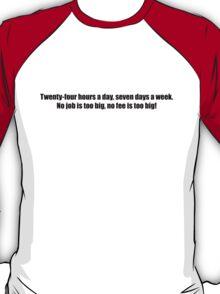 Ghostbusters - No Job Too Big, No Fee Too Big - Black Font T-Shirt