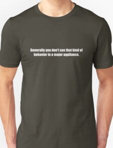 Ghostbusters - That Kind of Behavior in a Major Appliance - White Font Unisex T-Shirt