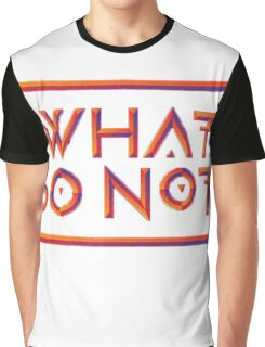 WHAT SO NOT Graphic T-Shirt