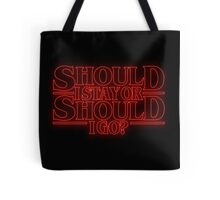 should i stay or should i go? Tote Bag