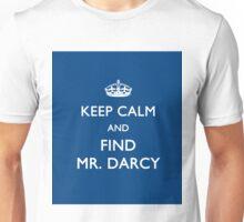 Keep Calm and Find Mr. Darcy - Jane Austen Unisex T-Shirt
