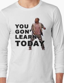 You Gon Learn Today - Kevin Hart Long Sleeve T-Shirt