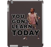 You Gon Learn Today - Kevin Hart iPad Case/Skin