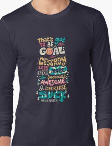 Increase Awesome, Decrease Suck Long Sleeve T-Shirt