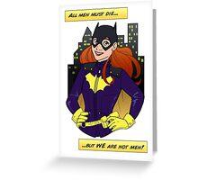 """But We Are Not Men"" - Batgirl Greeting Card"