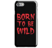 Triple T - born to be wild iPhone Case/Skin
