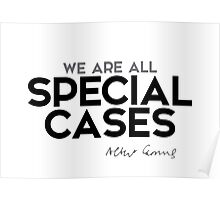 we are all special cases - albert camus Poster