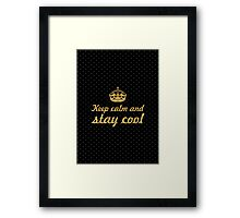 Keep calm and stay cool... Inspirational Quote Framed Print