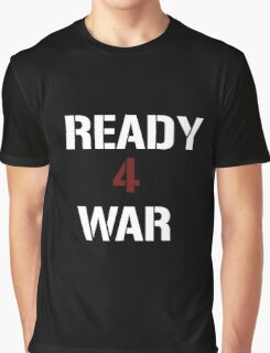 Ready For War Version 2 Graphic T-Shirt