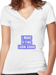 I Make Flying Look Good Women's Fitted V-Neck T-Shirt
