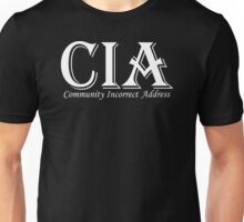 Funny Quotes CIA - Community Incorret Address Unisex T-Shirt