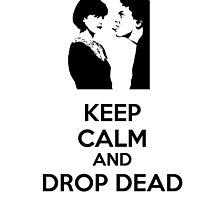 Keep Calm and Drop Dead by Rachel Flanagan