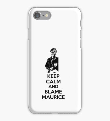 Keep Calm and Blame Maurice iPhone Case/Skin