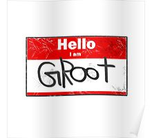 Hello- I am GROOT Poster