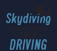 Skydiving according to statistics it's safer than driving Kids Tee