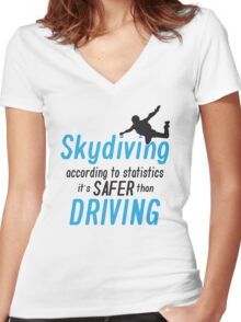 Skydiving according to statistics it's safer than driving Women's Fitted V-Neck T-Shirt