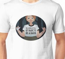 Stranger Things: In a World Full of Nancys Be a Barb Unisex T-Shirt