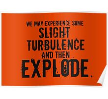 Slight Turbulence and then Explode Poster