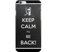 Keep Calm I'll Be Back iPhone Case/Skin