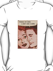 Frankly, My Dear, I Don't Give a Damn T-Shirt