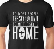 sky is no the limit it's home Unisex T-Shirt