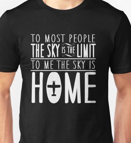 sky is no the limit it's home Unisex T-Shirt