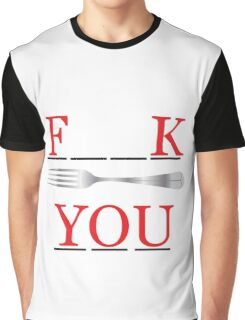 Fork you Graphic T-Shirt