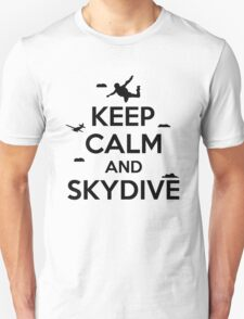Keep calm and skydive Unisex T-Shirt