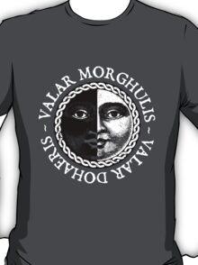 Valar Morghulis, Valar Dohaeris (White) T-Shirt