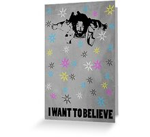 Dude I Want To Believe 3 Greeting Card