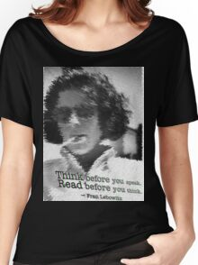 Think before you speak. Read before you think. -Fran Lebowitz Women's Relaxed Fit T-Shirt