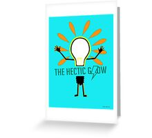 The Hectic Glow Poster (found in Hazel's room) Greeting Card