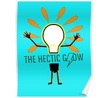 The Hectic Glow Poster (found in Hazel's room) Poster
