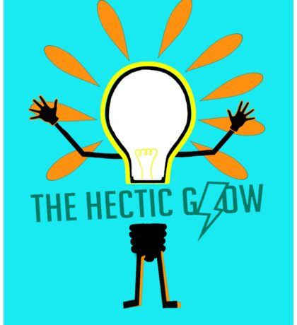 The Hectic Glow Poster (found in Hazel's room) Sticker