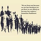 Suffragettes - Emmeline Pankhurst quote by Lisa Briggs
