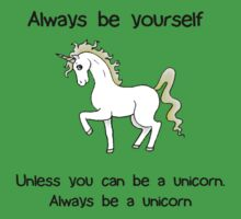 Always Be Yourself - Unicorn Kids Clothes