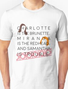 samantha is trouble Unisex T-Shirt