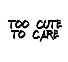 Too cute to care Photographic Print