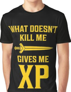 What Doesn't Kill Me Gives Me XP T Shirt Graphic T-Shirt