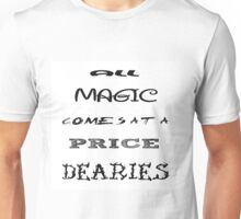 All Magic Comes at a Price Unisex T-Shirt
