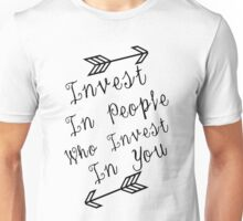 Invest In People Who Invest In You Unisex T-Shirt