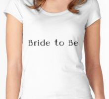 Bride to Be Women's Fitted Scoop T-Shirt