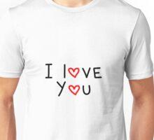 I Love You Unisex T-Shirt